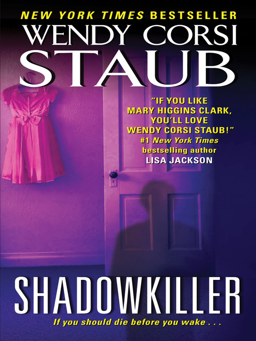Title details for Shadowkiller by Wendy Corsi Staub - Wait list