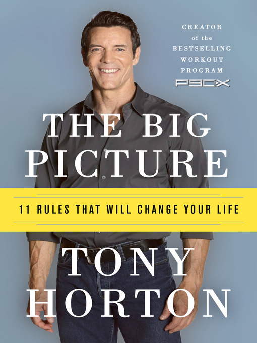 Title details for The Big Picture by Tony Horton - Available