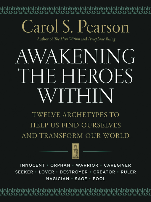 Title details for Awakening the Heroes Within by Carol S. Pearson - Available