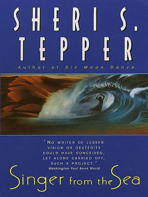 Title details for Singer from the Sea by Sheri S. Tepper - Wait list