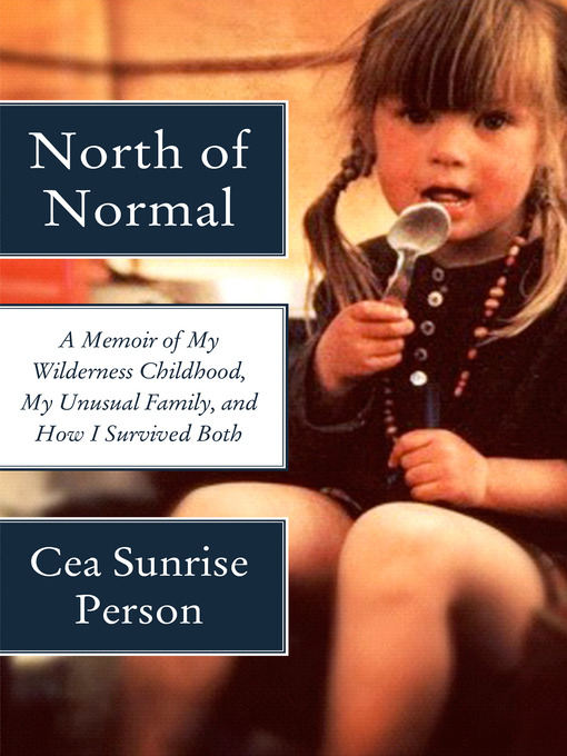 Title details for North of Normal by Cea Sunrise Person - Available