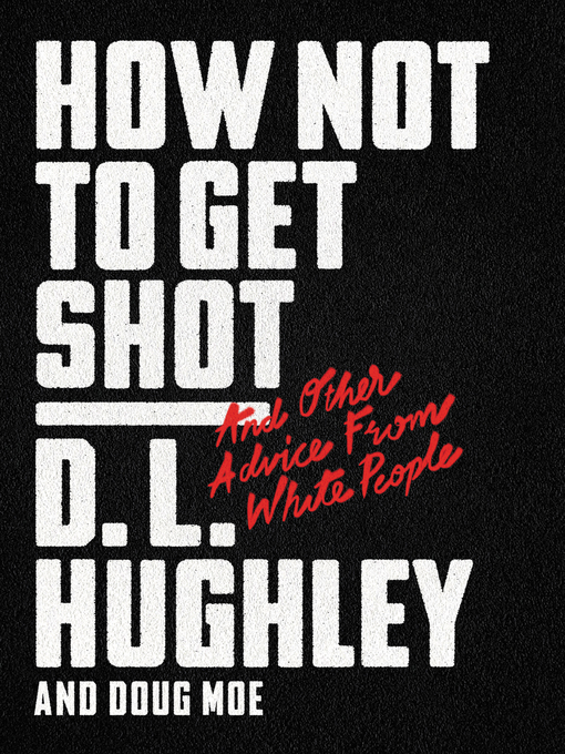 How Not to Get Shot And Other Advice From White People and Doug Moe
