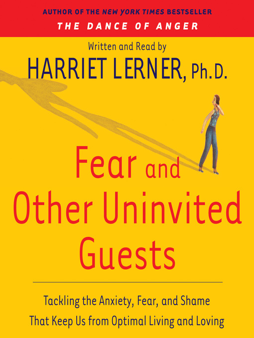 Title details for Fear and Other Uninvited Guests by Harriet Lerner - Available