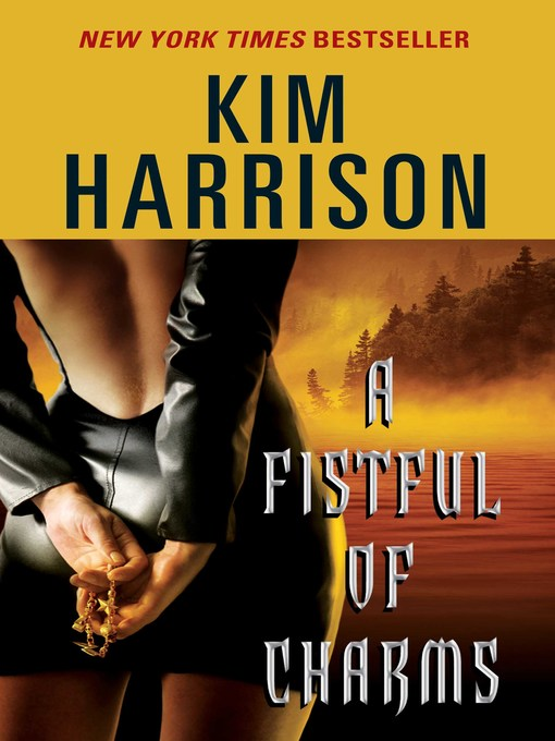 Title details for A Fistful of Charms by Kim Harrison - Wait list