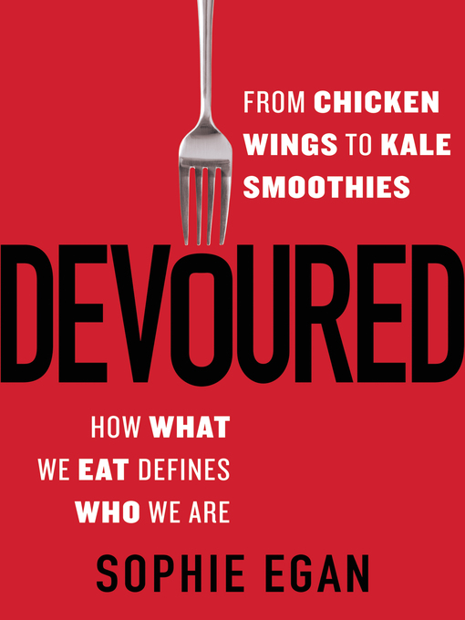 Title details for Devoured by Sophie Egan - Available
