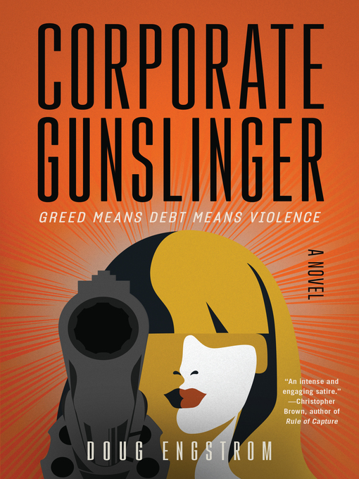 Title details for Corporate Gunslinger by Doug Engstrom - Available