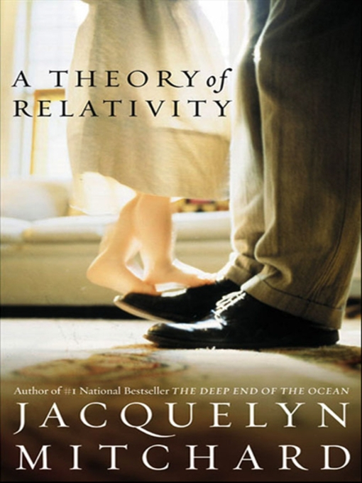 Title details for A Theory of Relativity by Jacquelyn Mitchard - Available