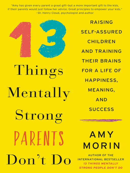 Title details for 13 Things Mentally Strong Parents Don't Do by Amy Morin - Wait list