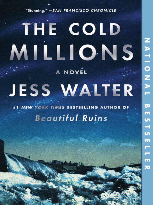 Title details for The Cold Millions by Jess Walter - Wait list