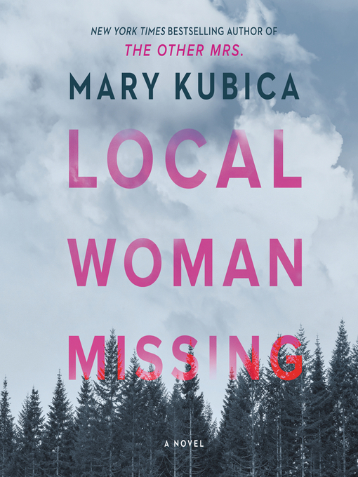 Title details for Local Woman Missing by Mary Kubica - Wait list
