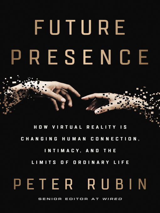 Title details for Future Presence by Peter Rubin - Available