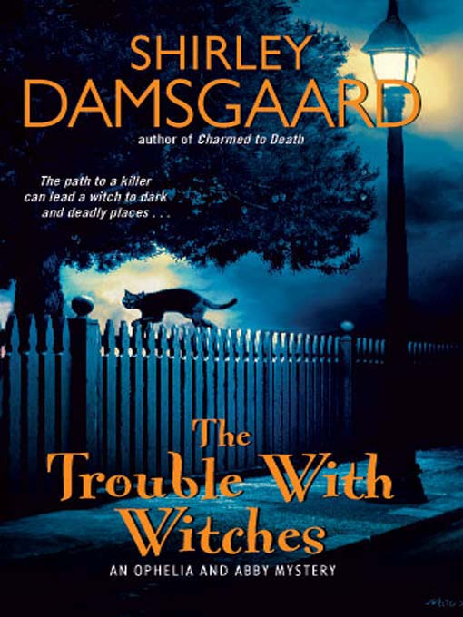 Title details for The Trouble with Witches by Shirley Damsgaard - Available