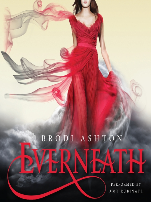 Title details for Everneath by Brodi Ashton - Available