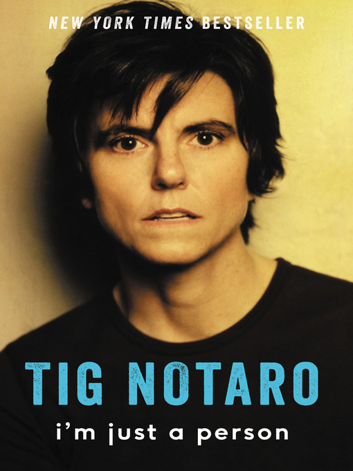 Title details for I'm Just a Person by Tig Notaro - Wait list