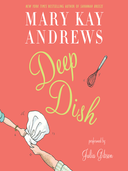 Title details for Deep Dish by Mary Kay Andrews - Wait list