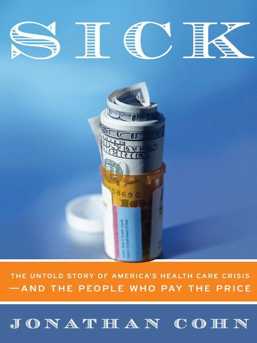 Title details for Sick by Jonathan Cohn - Available