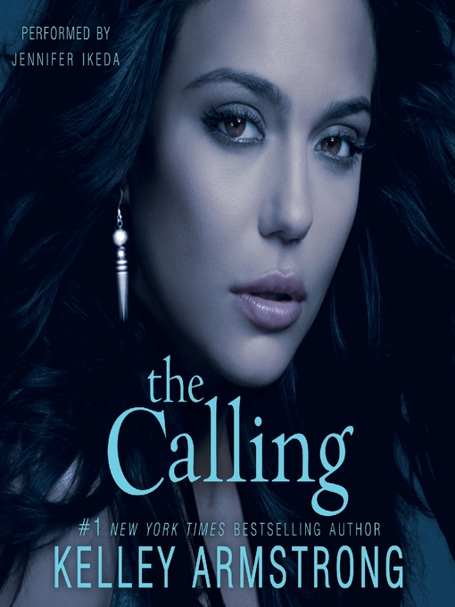 Title details for The Calling by Kelley Armstrong - Wait list
