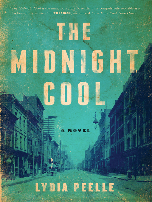Title details for The Midnight Cool by Lydia Peelle - Wait list