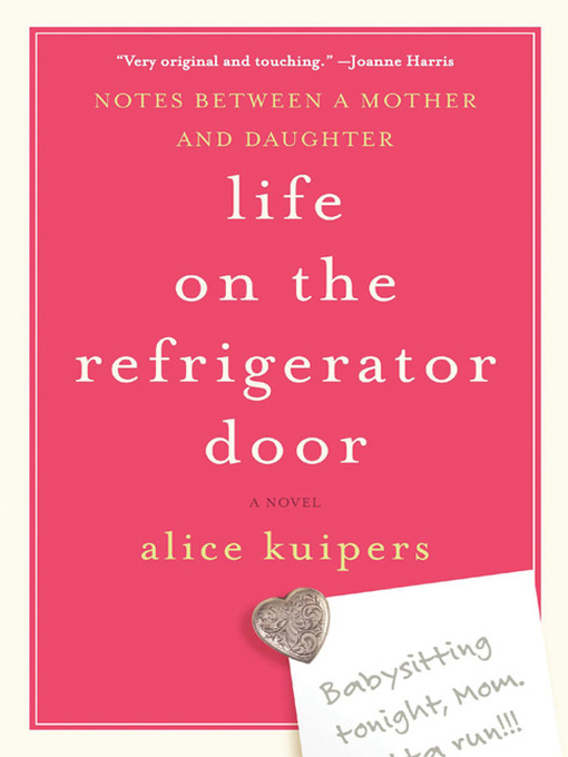 Title details for Life On the Refrigerator Door by Alice Kuipers - Available