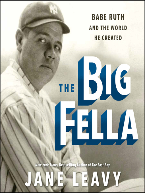Title details for The Big Fella by Jane Leavy - Wait list