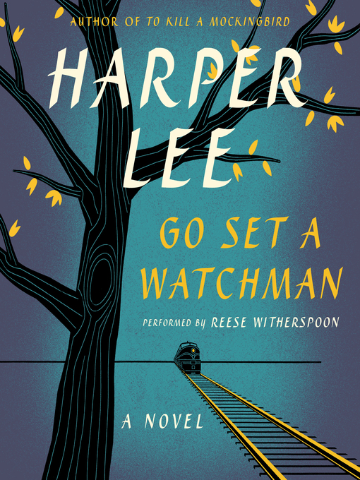 Title details for Go Set a Watchman by Harper Lee - Wait list