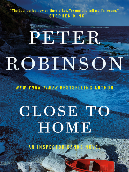 Title details for Close to Home by Peter Robinson - Available