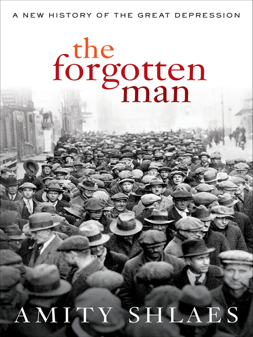 Title details for The Forgotten Man by Amity Shlaes - Available