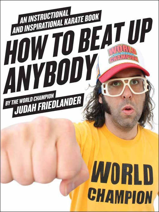 Title details for How to Beat Up Anybody by Judah Friedlander - Wait list