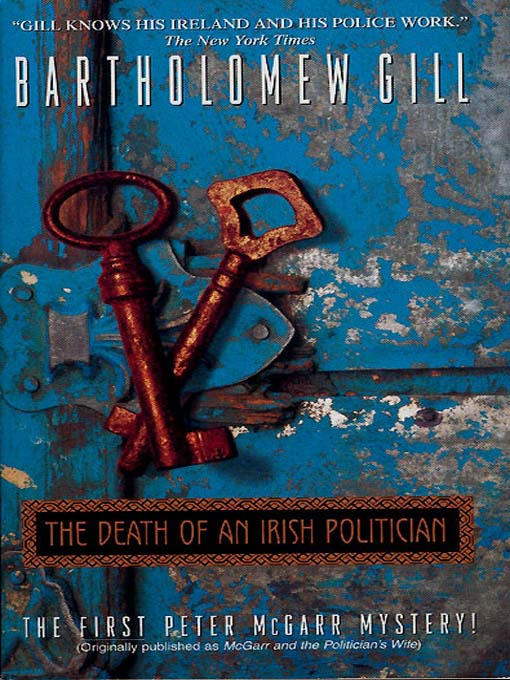 Title details for The Death of an Irish Politician by Bartholomew Gill - Available