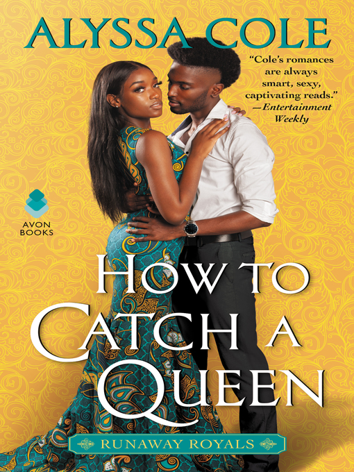 Title details for How to Catch a Queen by Alyssa Cole - Available
