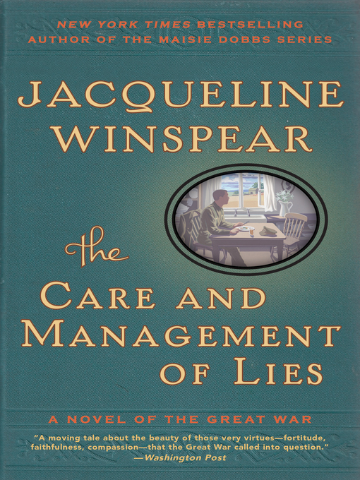 Title details for The Care and Management of Lies by Jacqueline Winspear - Available
