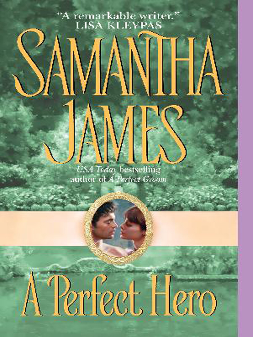 Title details for A Perfect Hero by Samantha James - Available
