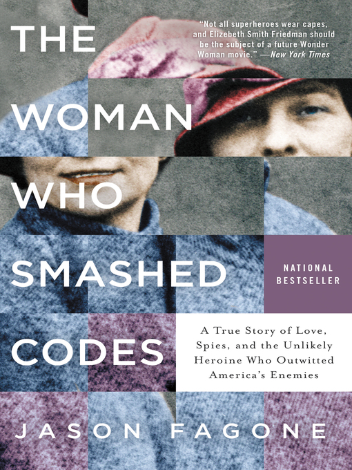 Title details for The Woman Who Smashed Codes by Jason Fagone - Available