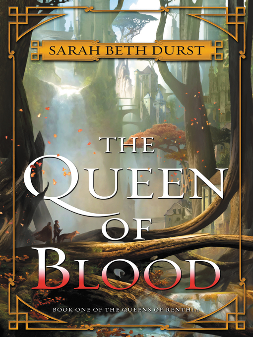 Title details for The Queen of Blood by Sarah Beth Durst - Available