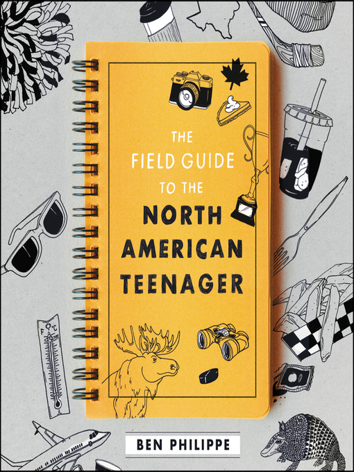 Cover image for book: The Field Guide to the North American Teenager