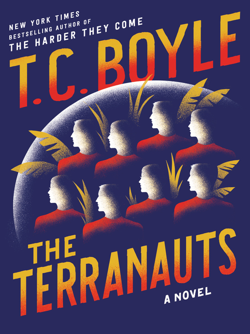 Title details for The Terranauts by T.C. Boyle - Available