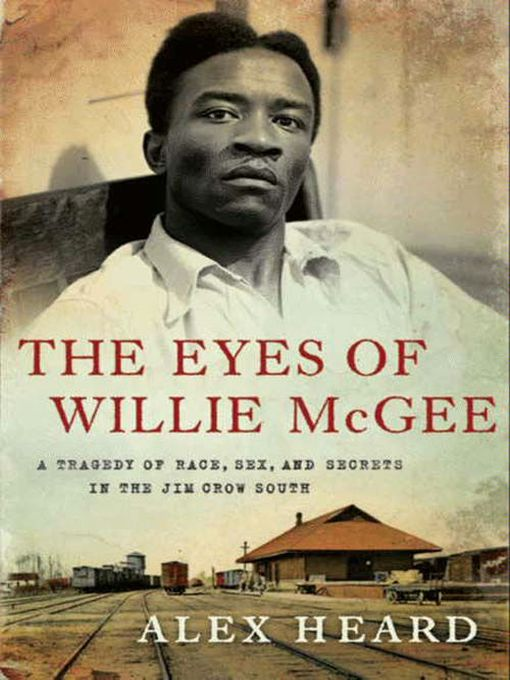 Title details for The Eyes of Willie McGee by Alex Heard - Available