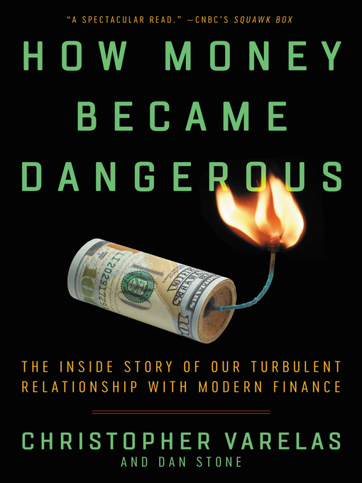 Title details for How Money Became Dangerous by Christopher Varelas - Wait list