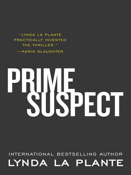 Title details for Prime Suspect by Lynda La Plante - Available