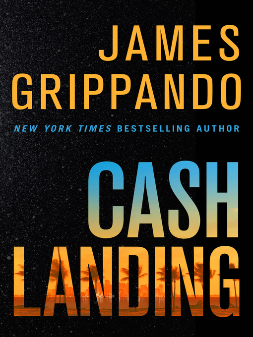 Title details for Cash Landing by James Grippando - Available