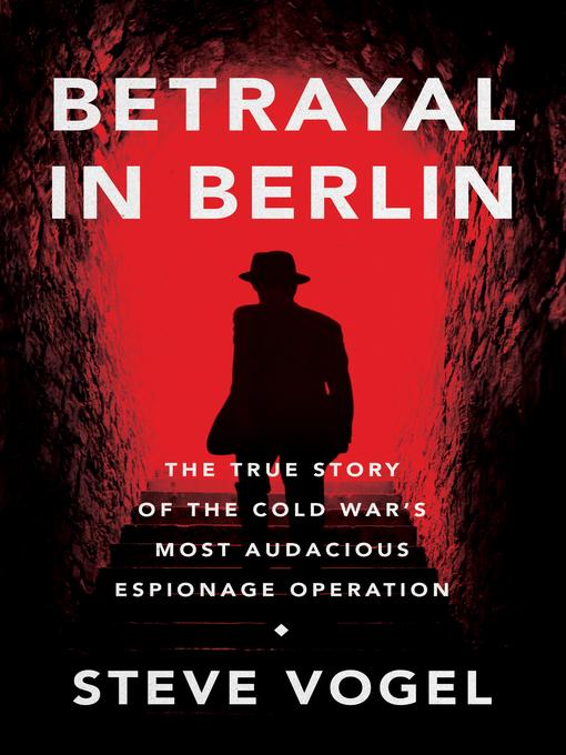 Title details for Betrayal in Berlin by Steve Vogel - Wait list