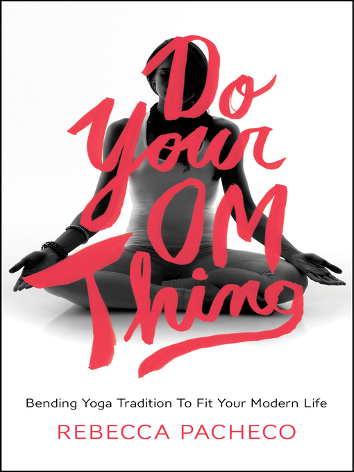 Title details for Do Your Om Thing by Rebecca Pacheco - Available