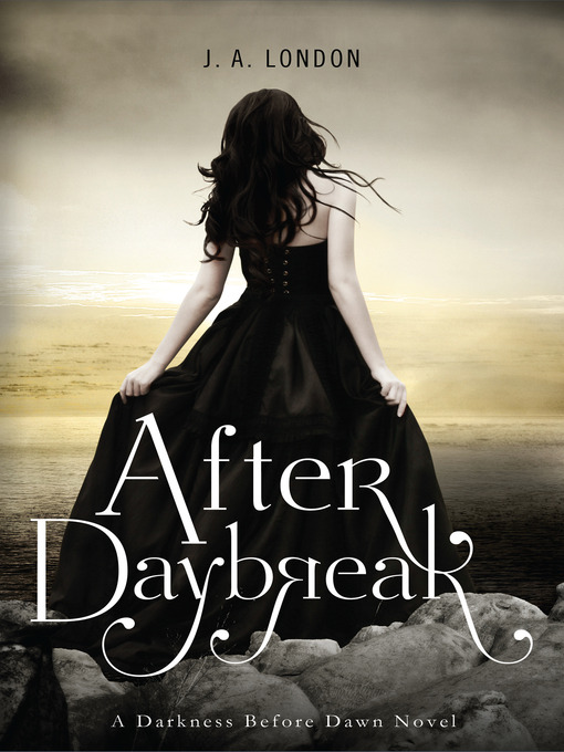 Title details for After Daybreak by J. A. London - Available