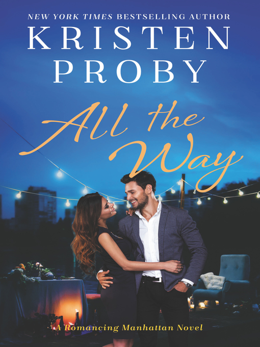 Title details for All the Way by Kristen Proby - Wait list