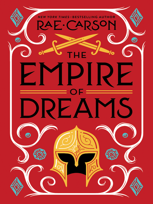 Title details for The Empire of Dreams by Rae Carson - Wait list