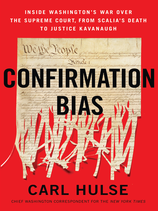 Title details for Confirmation Bias by Carl Hulse - Wait list