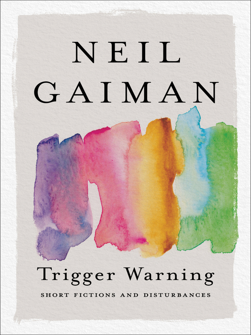 Title details for Trigger Warning by Neil Gaiman - Available