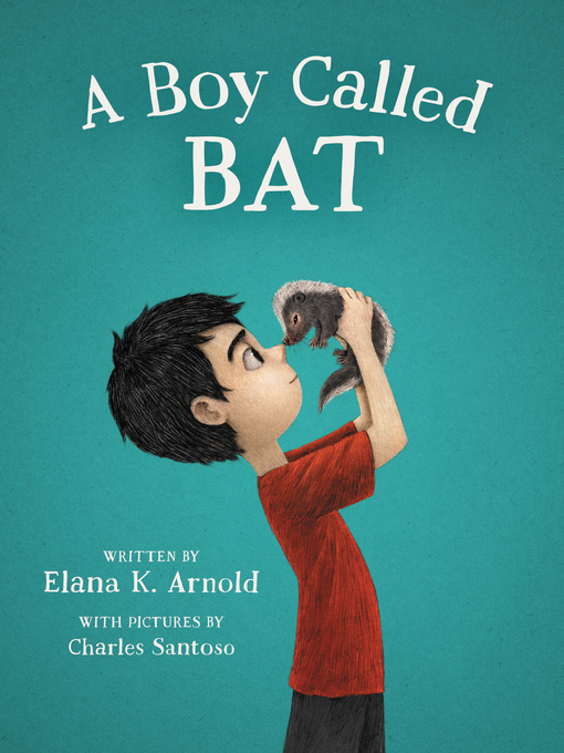Title details for A Boy Called Bat by Elana K. Arnold - Available