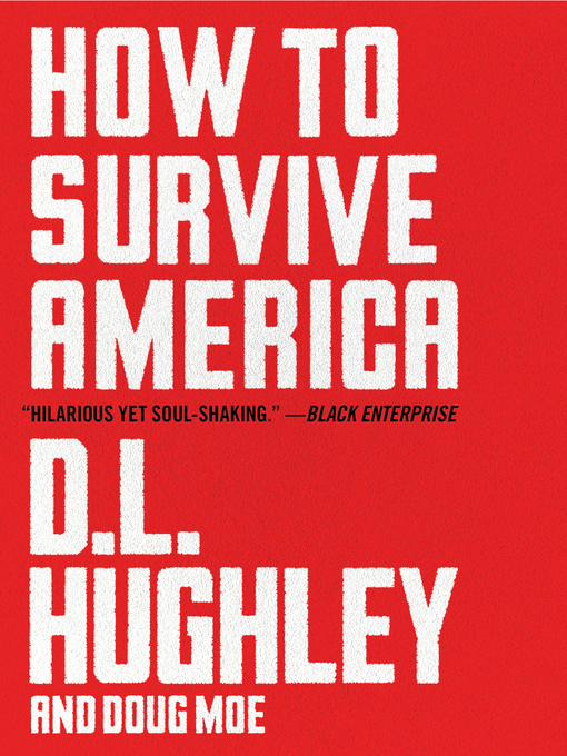 Title details for How to Survive America by D. L. Hughley - Available