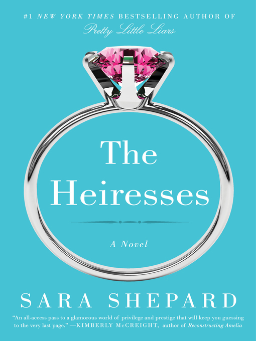 Title details for The Heiresses by Sara Shepard - Wait list
